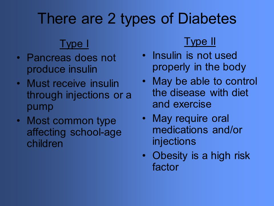 There are 2 types of Diabetes