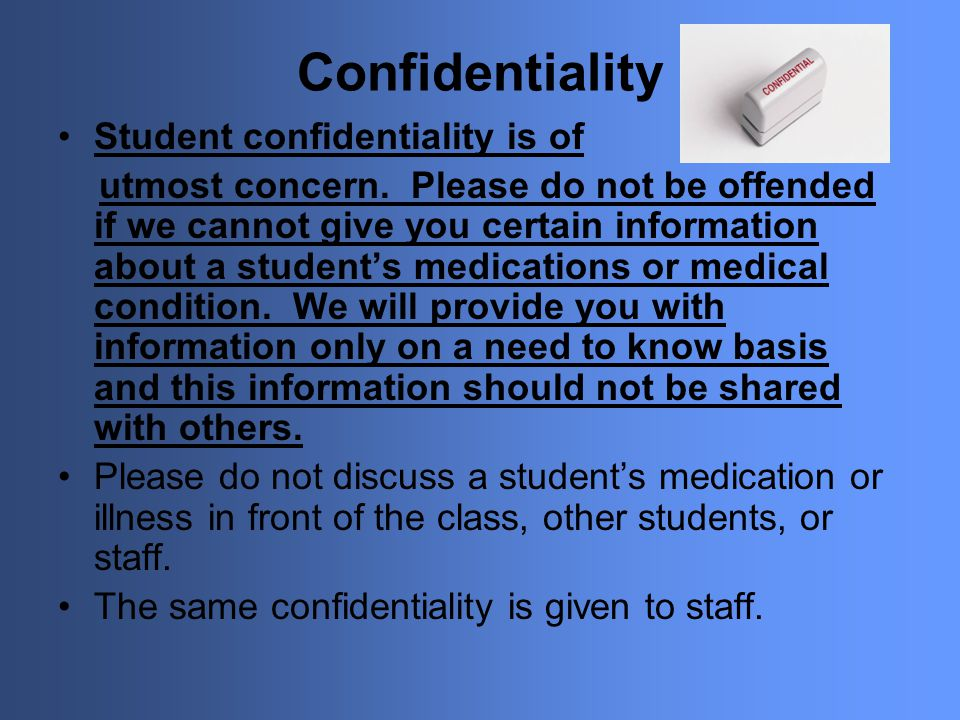 Confidentiality Student confidentiality is of