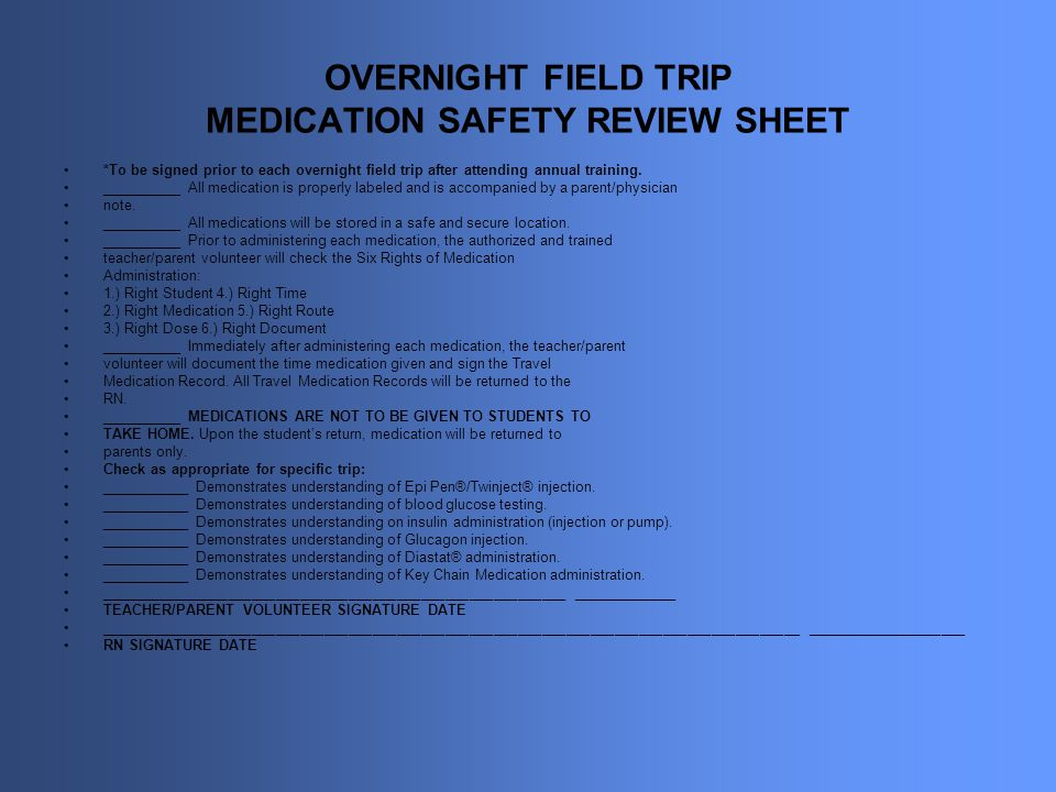 OVERNIGHT FIELD TRIP MEDICATION SAFETY REVIEW SHEET