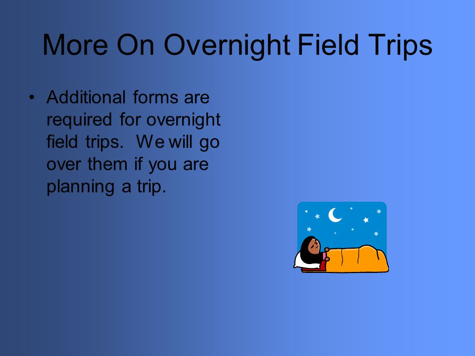 More On Overnight Field Trips