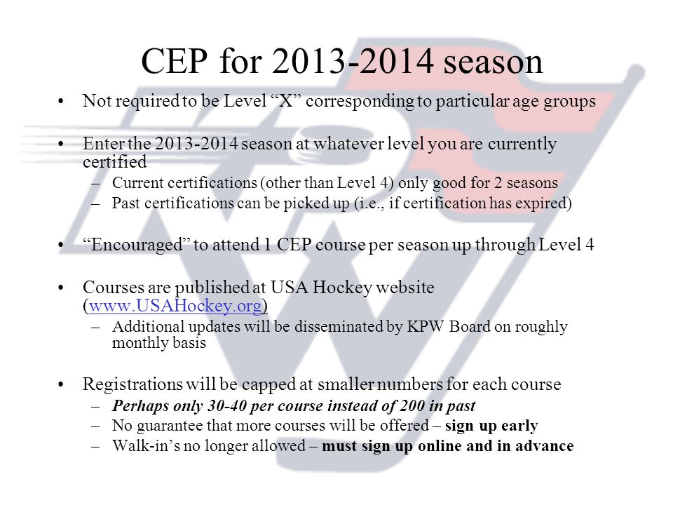 CEP for 2013-2014 season Not required to be Level X corresponding to particular age groups.
