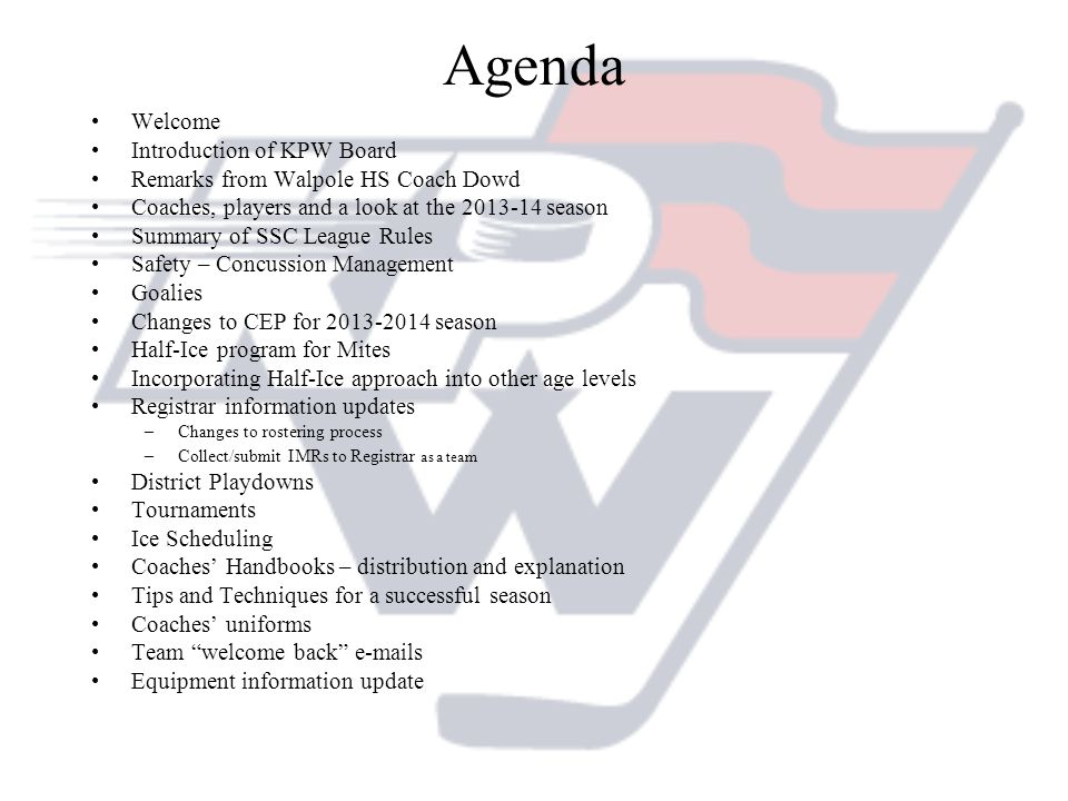 Agenda Welcome Introduction of KPW Board
