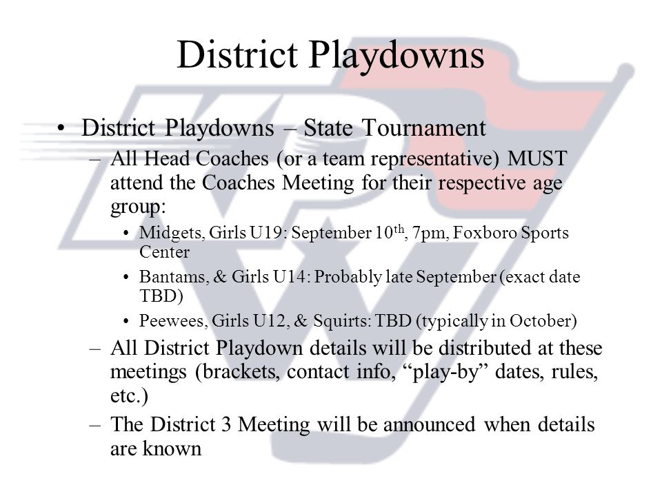 District Playdowns District Playdowns – State Tournament