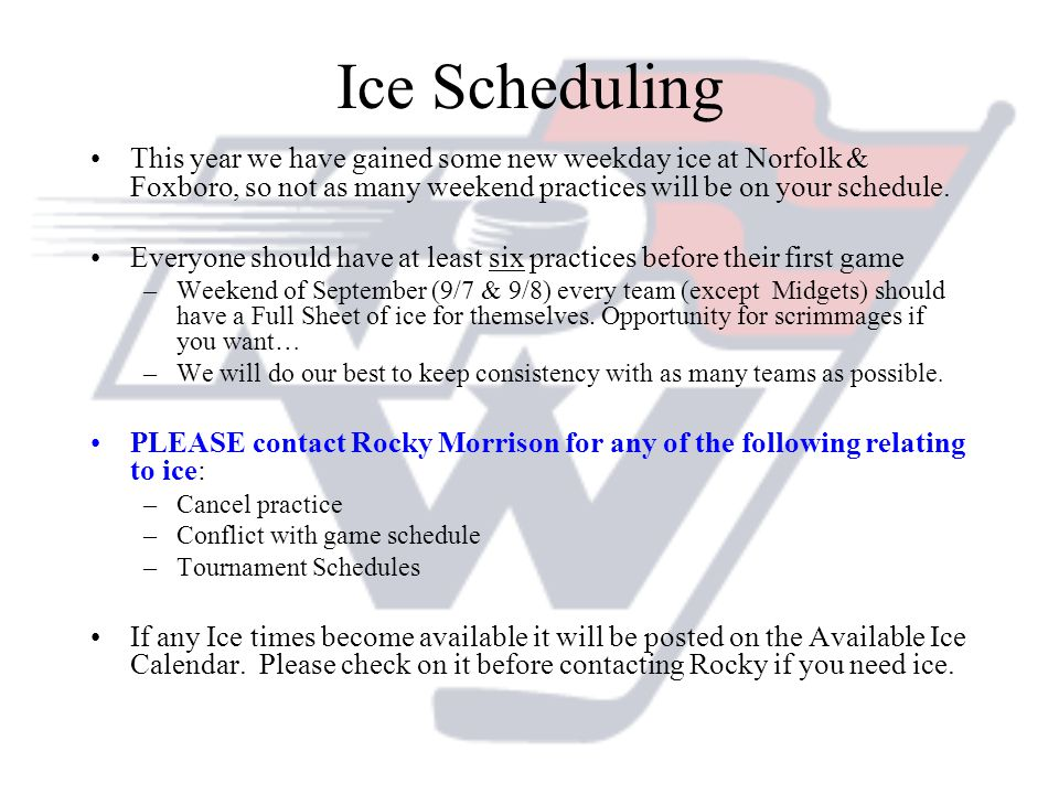 Ice Scheduling This year we have gained some new weekday ice at Norfolk & Foxboro, so not as many weekend practices will be on your schedule.