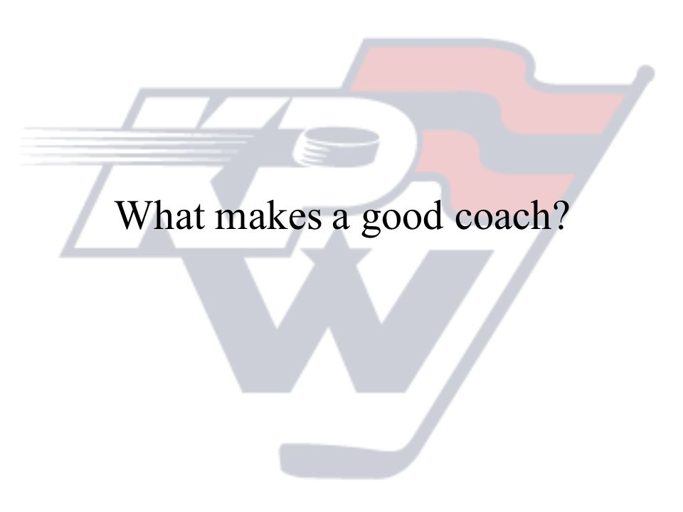 What makes a good coach