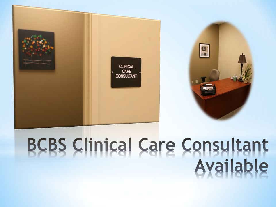 BCBS Clinical Care Consultant Available