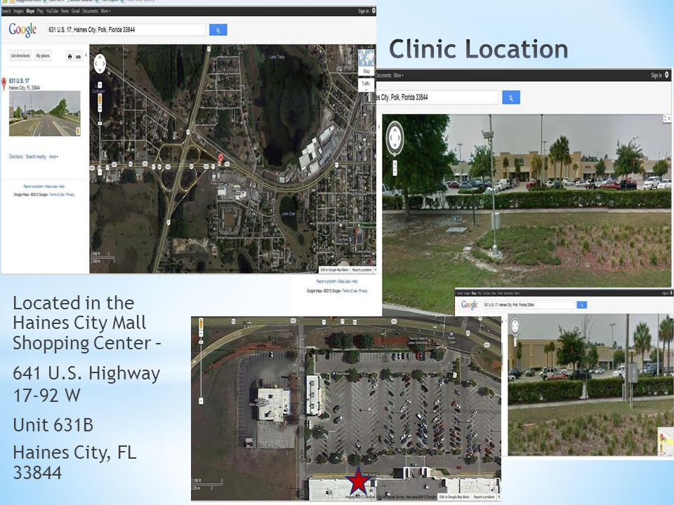 Clinic Location Located in the Haines City Mall Shopping Center –