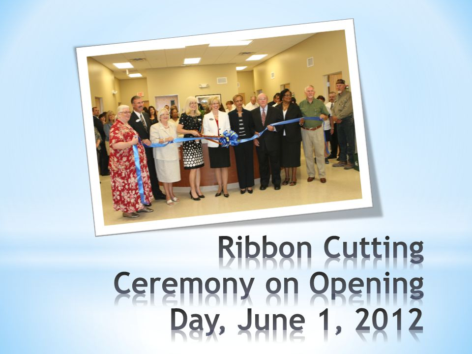 Ribbon Cutting Ceremony on Opening Day, June 1, 2012