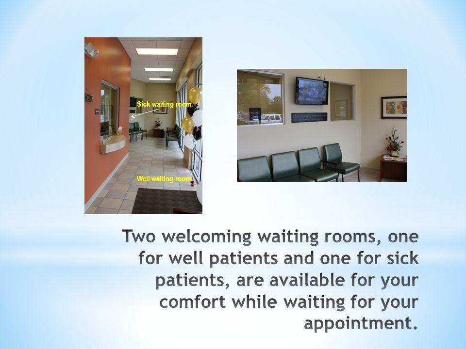 Sick waiting room Well waiting room.
