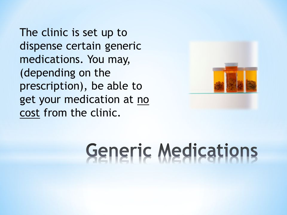 The clinic is set up to dispense certain generic medications