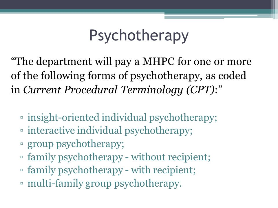 Psychotherapy The department will pay a MHPC for one or more