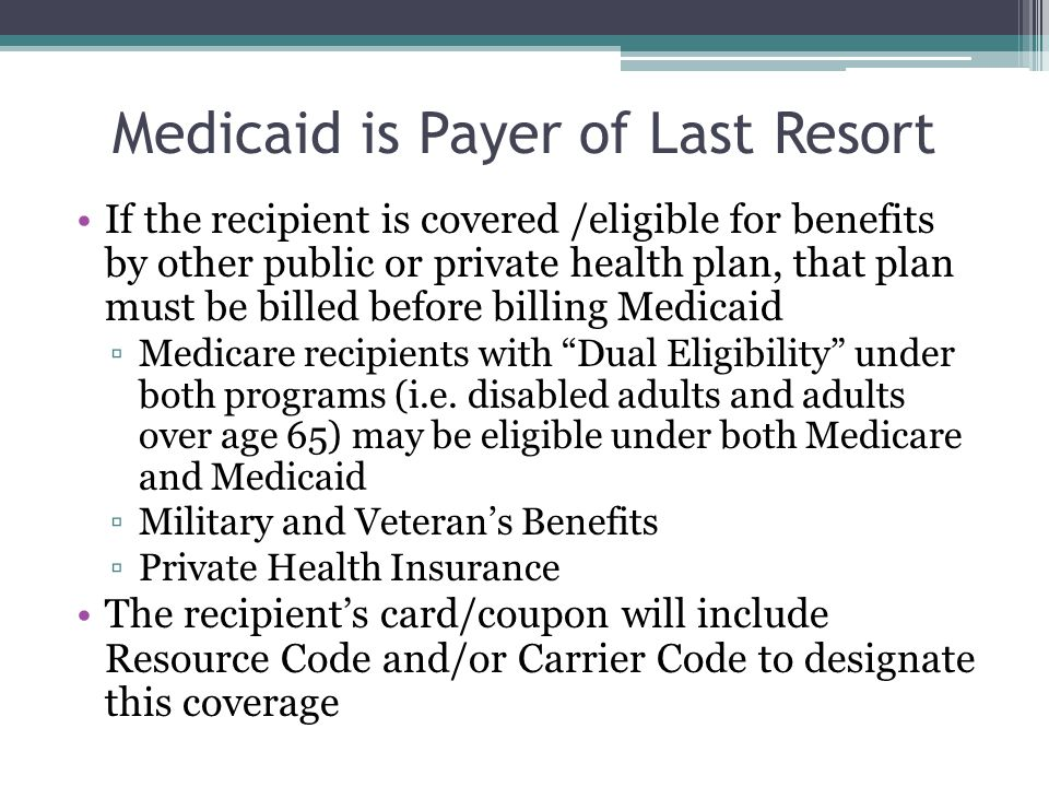 Medicaid is Payer of Last Resort