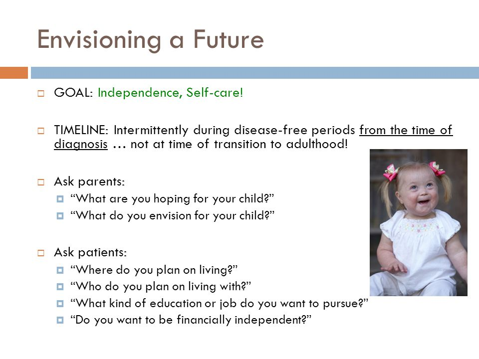 Envisioning a Future GOAL: Independence, Self-care!