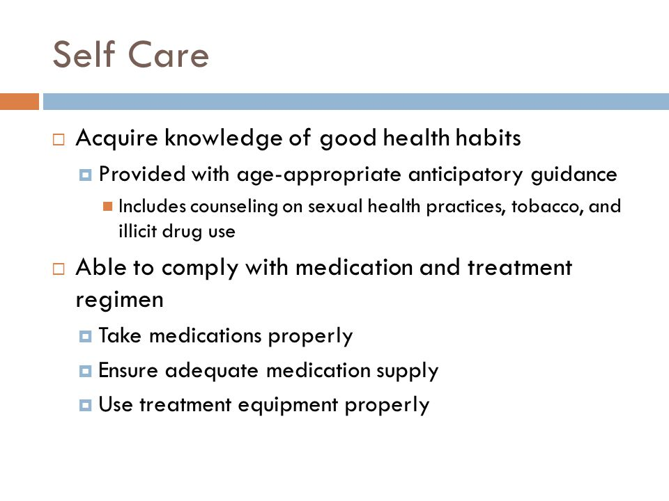 Self Care Acquire knowledge of good health habits