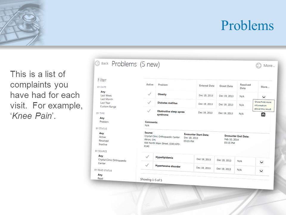 Problems This is a list of complaints you have had for each visit. For example, 'Knee Pain'.