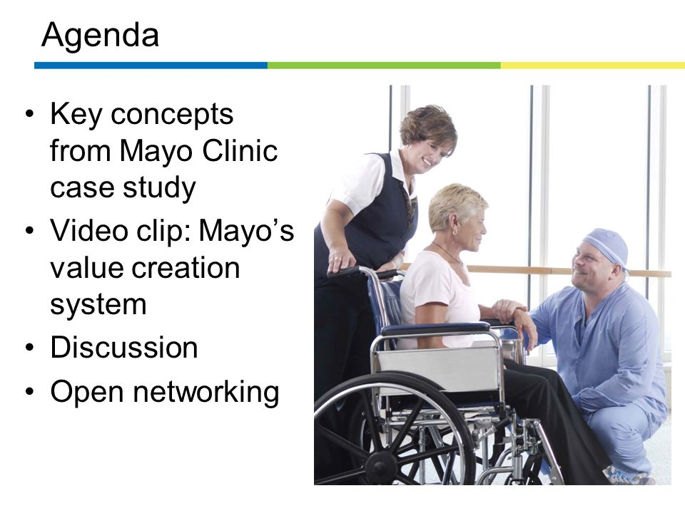 Agenda Key concepts from Mayo Clinic case study