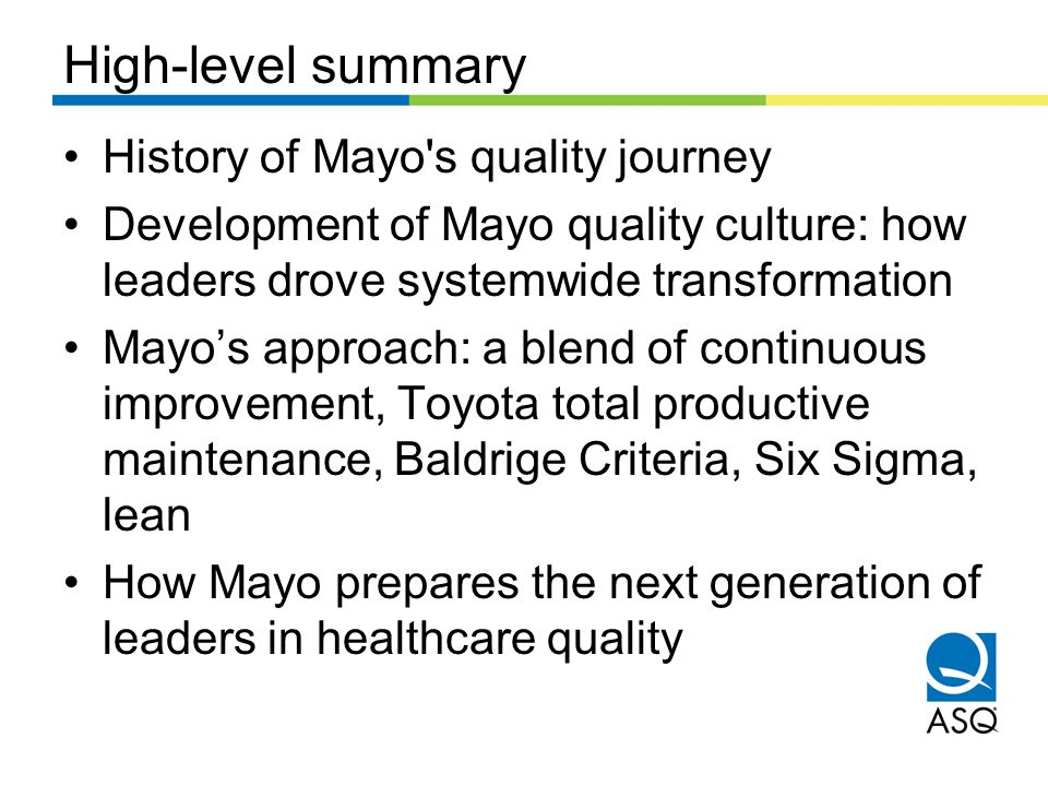High-level summary History of Mayo s quality journey