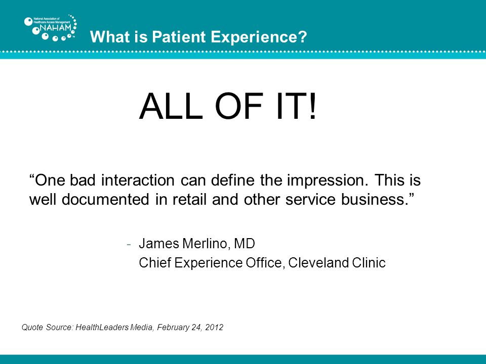 ALL OF IT! What is Patient Experience