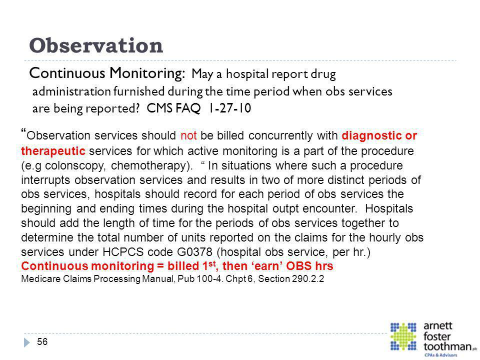 Observation Continuous Monitoring: May a hospital report drug