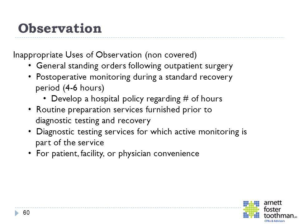 Observation Inappropriate Uses of Observation (non covered)