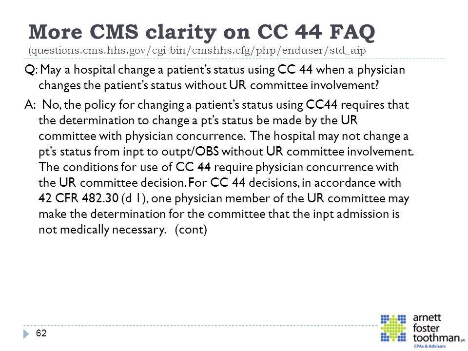 More CMS clarity on CC 44 FAQ (questions. cms. hhs. gov/cgi-bin/cmshhs