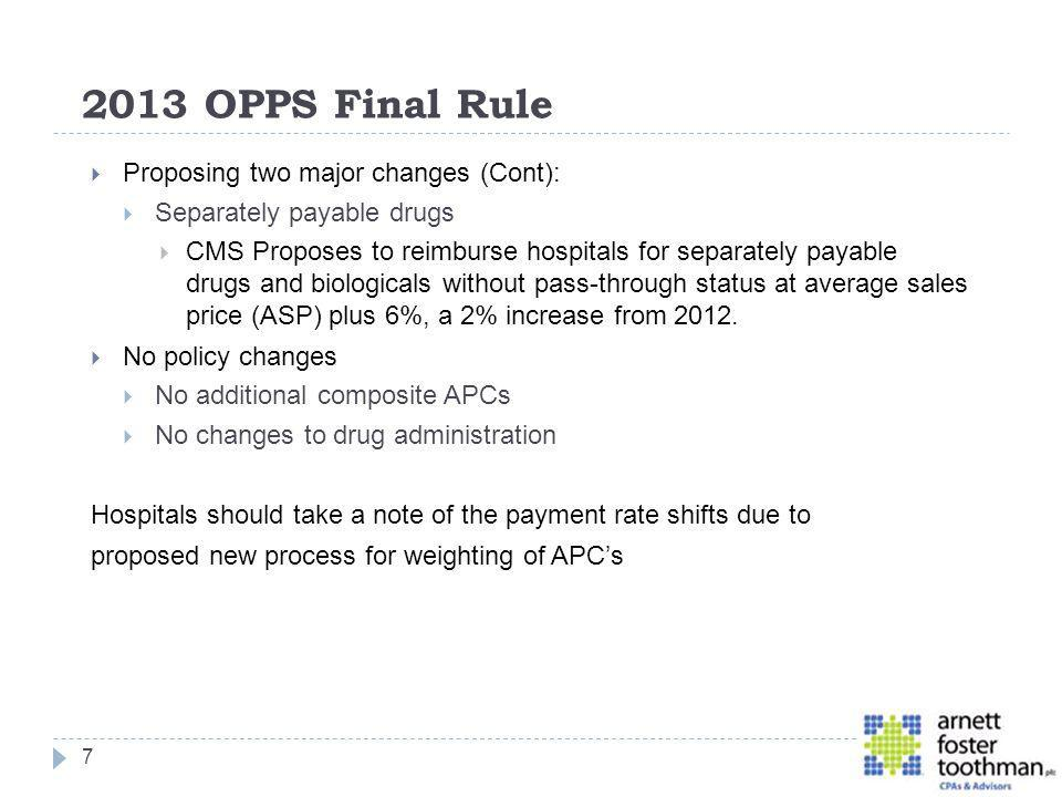 2013 OPPS Final Rule Proposing two major changes (Cont):