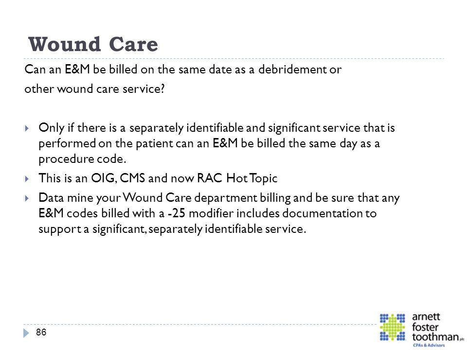 Wound Care Can an E&M be billed on the same date as a debridement or
