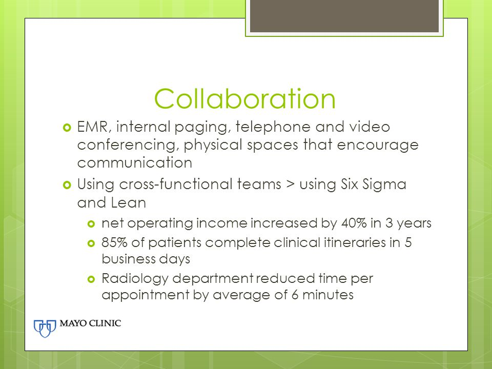 Collaboration EMR, internal paging, telephone and video conferencing, physical spaces that encourage communication.