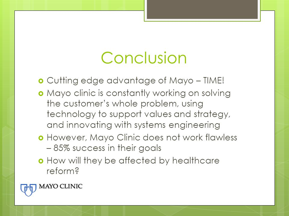 Conclusion Cutting edge advantage of Mayo – TIME!