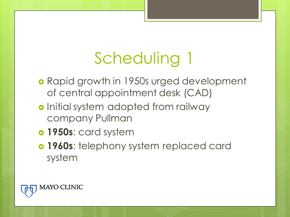 Scheduling 1 Rapid growth in 1950s urged development of central appointment desk (CAD) Initial system adopted from railway company Pullman.