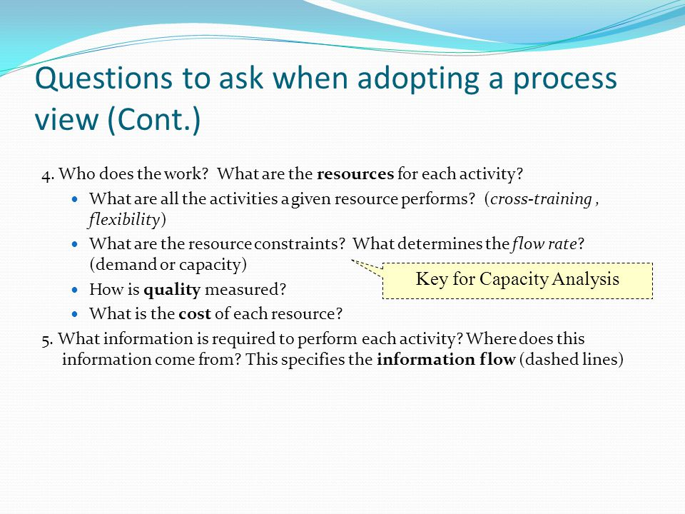 Questions to ask when adopting a process view (Cont.)