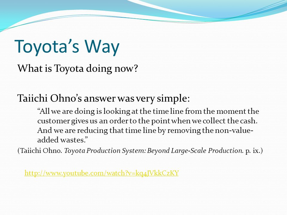Toyota's Way What is Toyota doing now
