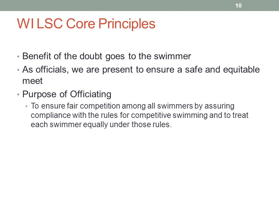 WI LSC Core Principles Benefit of the doubt goes to the swimmer