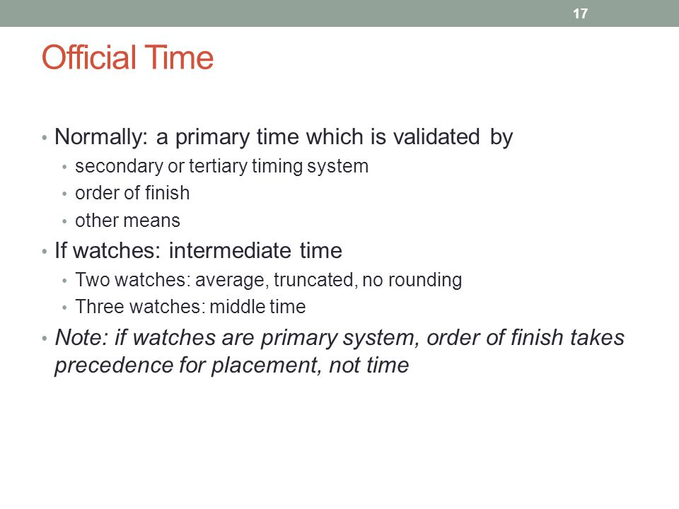 Official Time Normally: a primary time which is validated by