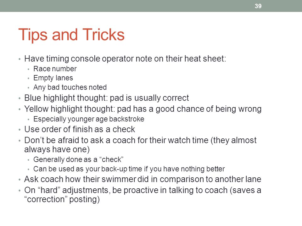 Tips and Tricks Have timing console operator note on their heat sheet: