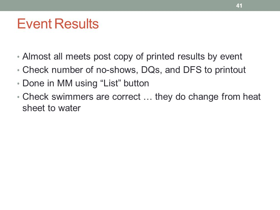 Event Results Almost all meets post copy of printed results by event