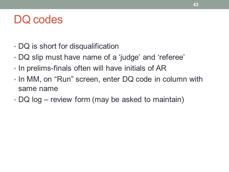 DQ codes DQ is short for disqualification