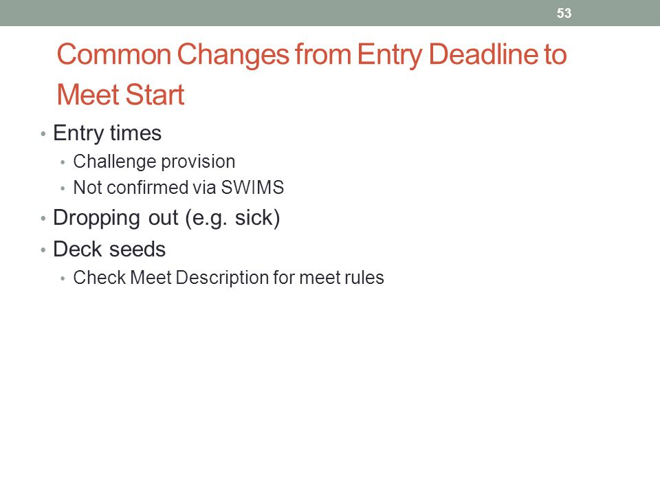 Common Changes from Entry Deadline to Meet Start