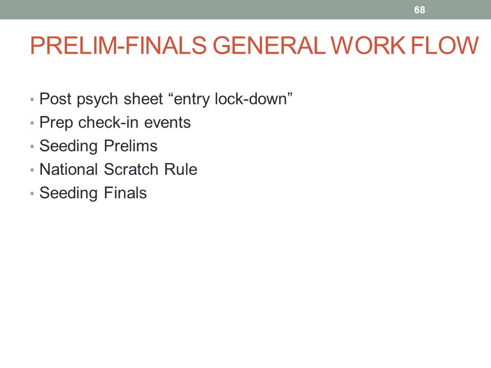 PRELIM-FINALS GENERAL WORK FLOW