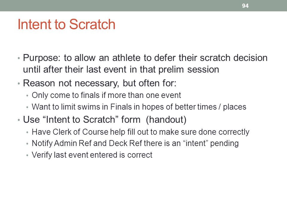 Intent to Scratch Purpose: to allow an athlete to defer their scratch decision until after their last event in that prelim session.
