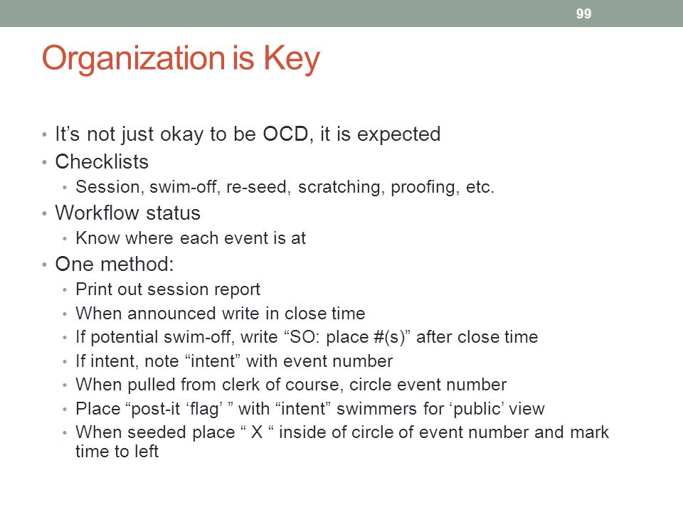 Organization is Key It's not just okay to be OCD, it is expected