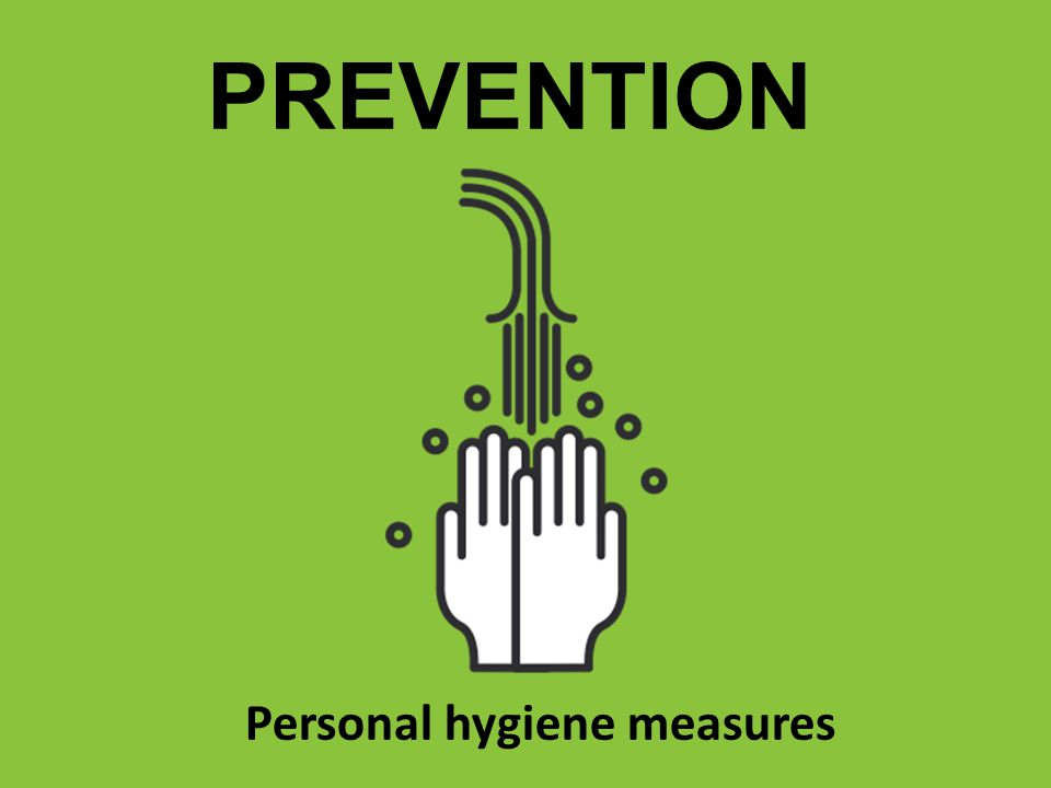 Personal hygiene measures