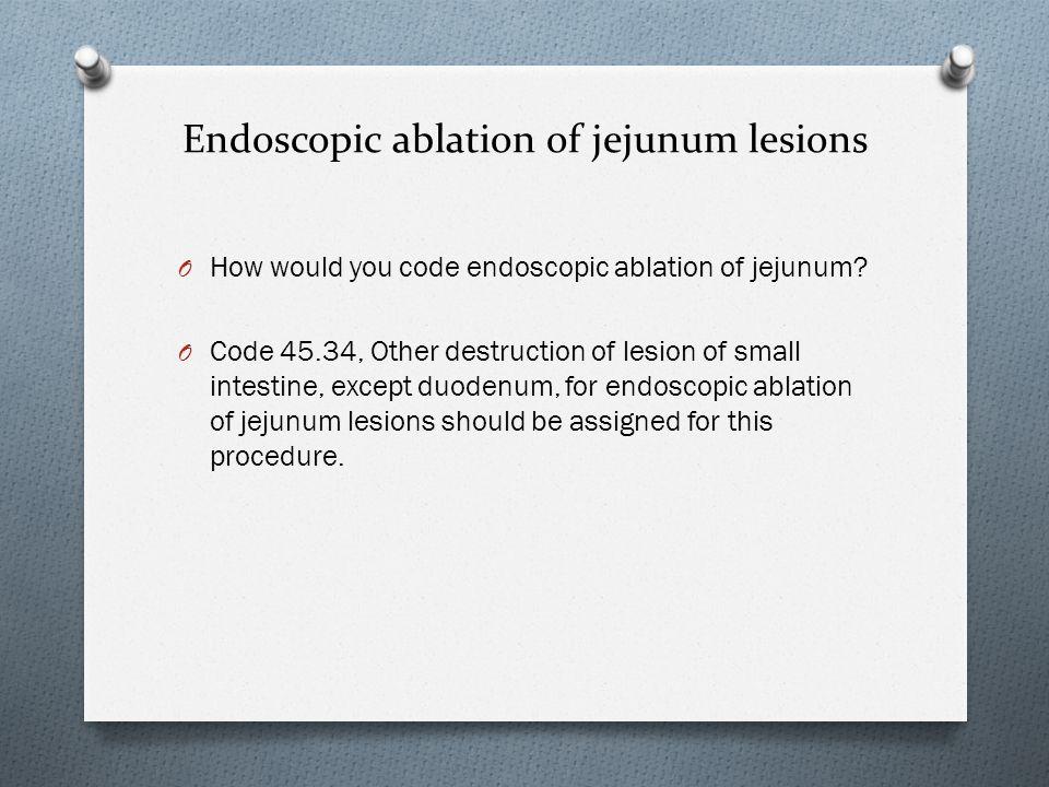 Endoscopic ablation of jejunum lesions