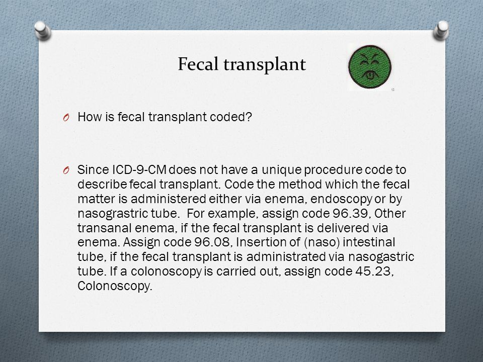 Fecal transplant How is fecal transplant coded