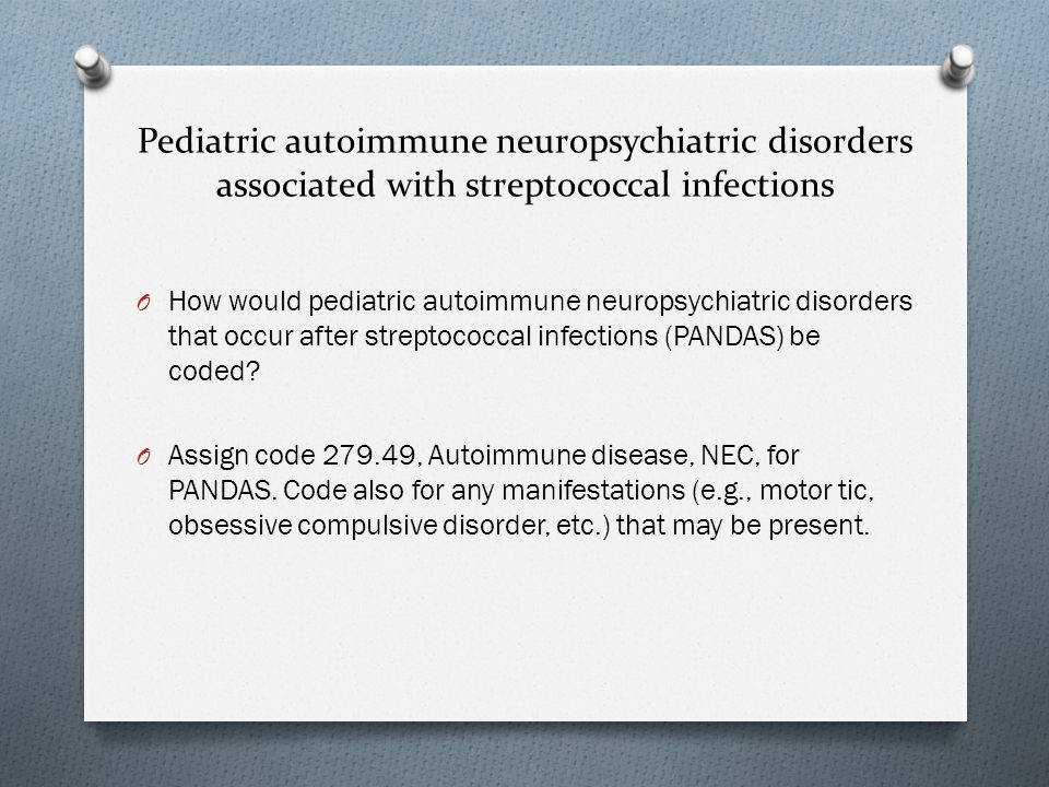 Pediatric autoimmune neuropsychiatric disorders associated with streptococcal infections