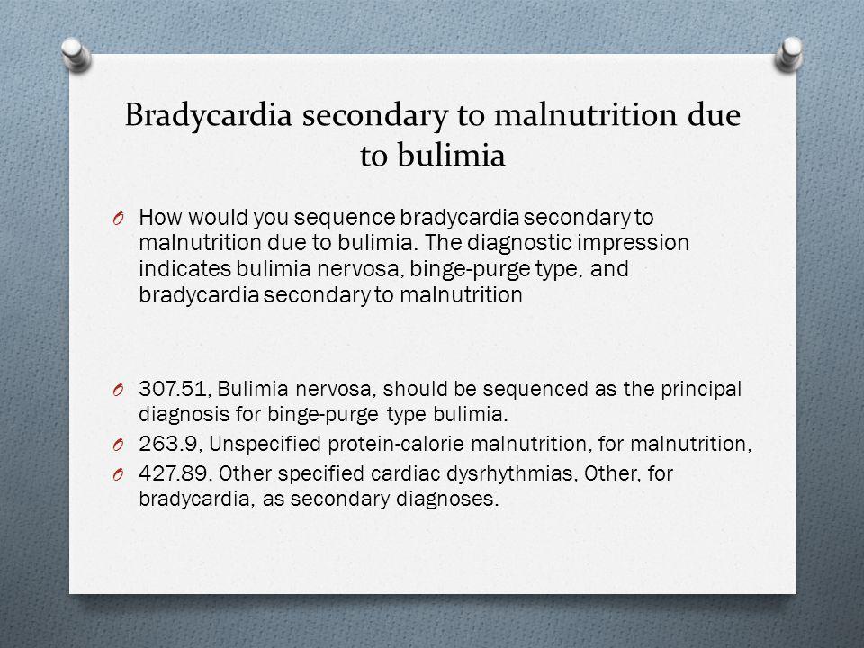 Bradycardia secondary to malnutrition due to bulimia