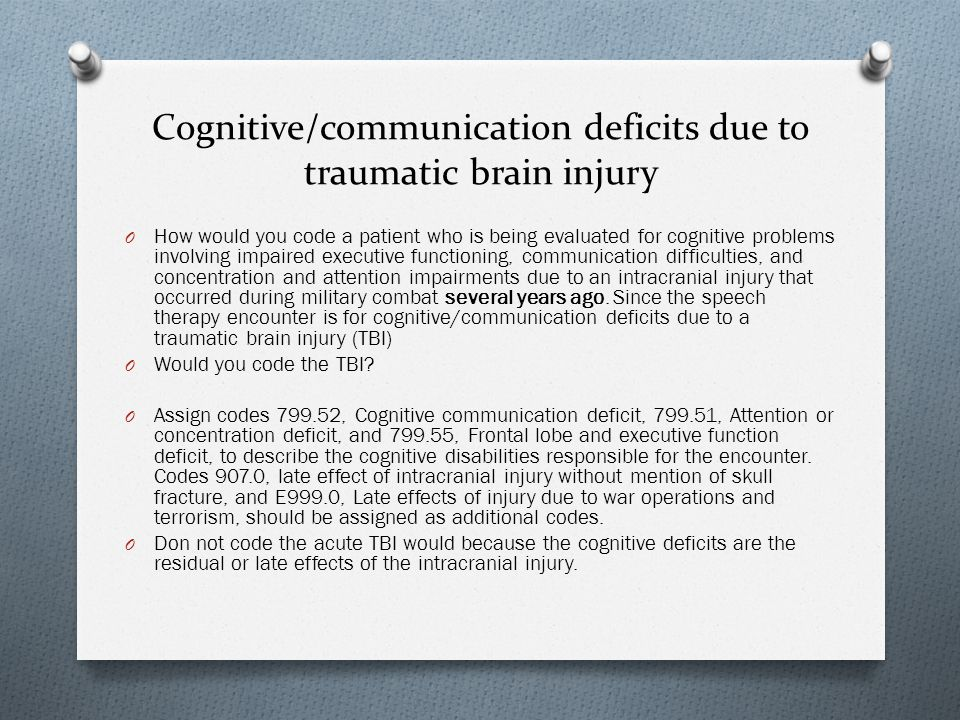 Cognitive/communication deficits due to traumatic brain injury