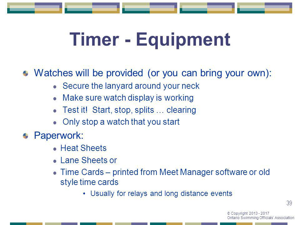 Timer - Equipment Watches will be provided (or you can bring your own): Secure the lanyard around your neck.