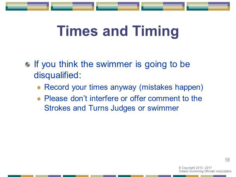Times and Timing If you think the swimmer is going to be disqualified: