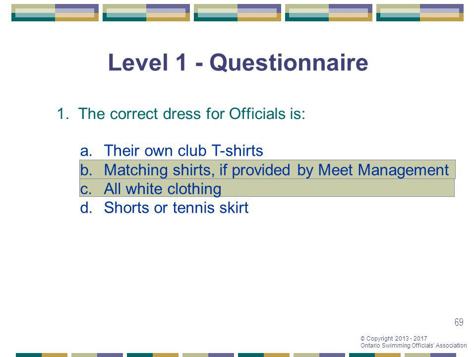 Level 1 - Questionnaire 1. The correct dress for Officials is: